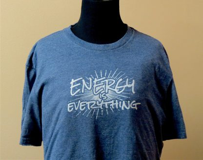 MENS ENERGY IS EVERYTHING TEE
